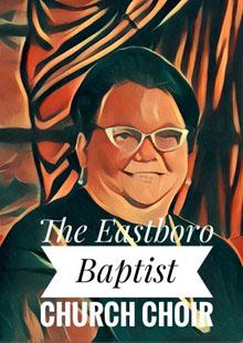 The Eastboro Baptist Church Choir